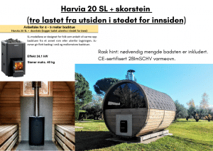 Harvia 20 SL + skorstein til tunsa badstuen