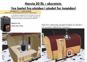 Harvia 20 SL + skorstein (tre lastet fra utsiden i stedet for innsiden) for rektangulær badstue
